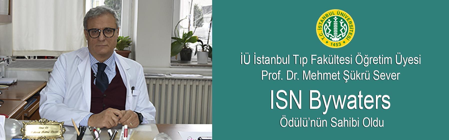 İÜ-İstanbul-Tıp-Fakültesi-Öğretim-Üyesi-Prof.-Dr.-Mehmet-Şükrü-Sever-ISN-Bywaters-Ödülü'nün-Sahibi-Oldu