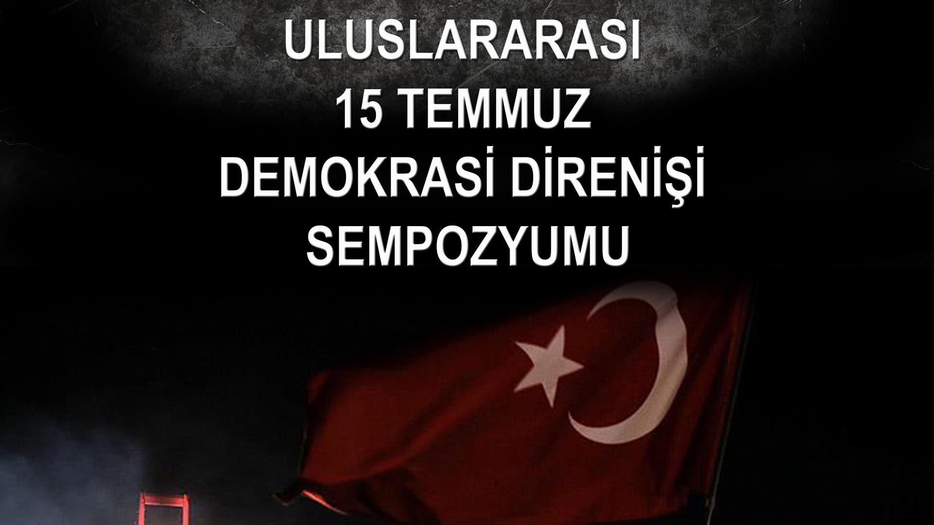 Uluslararası-15-Temmuz-Demokrasi-Direnişi-Sempozyumu