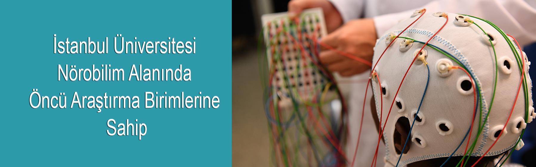 İstanbul-Üniversitesi-Nörobilim-Alanında-Öncü-Araştırma-Birimlerine-Sahip