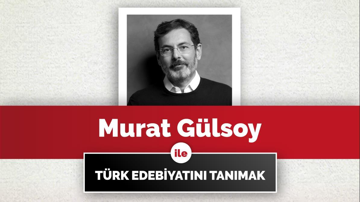 Murat-Gülsoy-İle-Türk-Edebiyatını-Tanımak