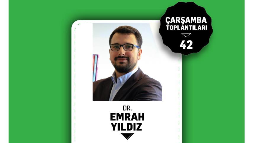 ÇARŞAMBA-TOPLANTILARI-42:-DR.-EMRAH-YILDIZ