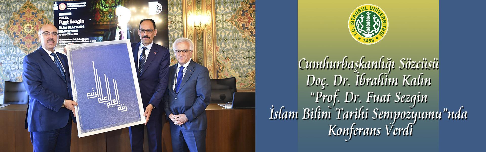 """Cumhurbaşkanlığı-Sözcüsü-Doç.-Dr.-İbrahim-Kalın-""""Prof.-Dr.-Fuat-Sezgin-İslam-Bilim-Tarihi-Sempozyumu""""nda-Konferans-Verdi"""