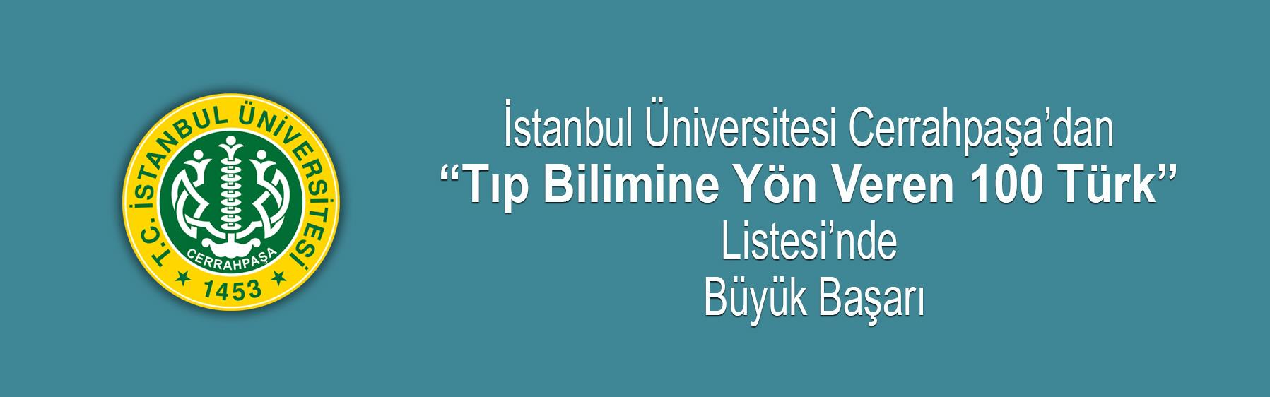 """İstanbul-Üniversitesi-Cerrahpaşa'dan-""""Tıp-Bilimine-Yön-Veren-100-Türk""""-Listesi'nde-Büyük-Başarı"""