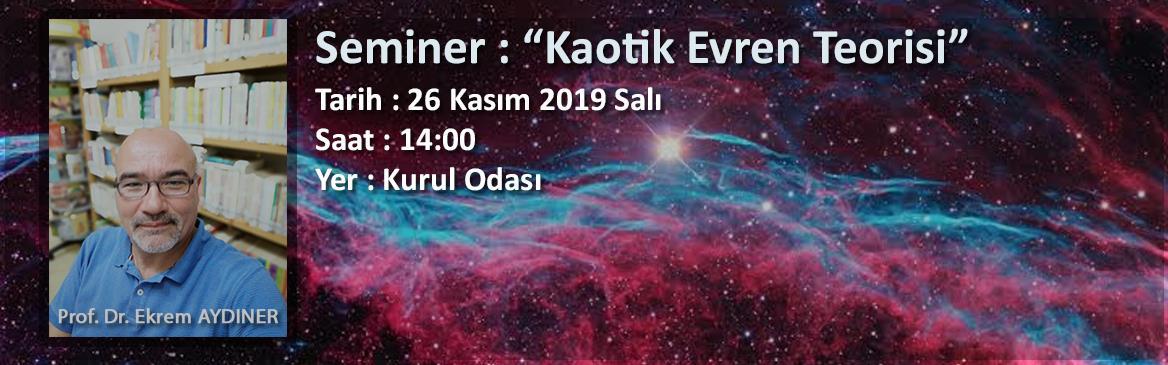 seminer ekrem-aydıner kaotik-evren-teorisi
