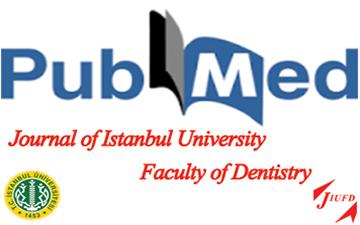 Journal of Istanbul University Faculty of Dentistry artık PubMed'de