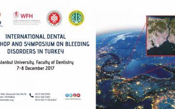 """""""Uluslararası Türkiye Kanama Bozuklukları Diş Hekimliği Çalıştayı & Sempozyumu"""" Ülkemizde İlk Kez İÜ Diş Hekimliği Fakültesinin Ev Sahipliğinde Düzenlendi"""