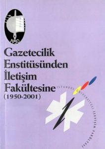 gazetecilik-enstitusunden-iletisim-fakultesine-1950-2001