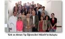 Türk ve Alman Tıp Öğrencileri Münih'te Buluştu