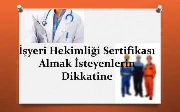 İşyeri Hekimliği Sertifikası Almak İsteyenlerin Dikkatine