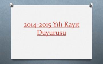 2014-2015 Yılı Kayıt Duyurusu