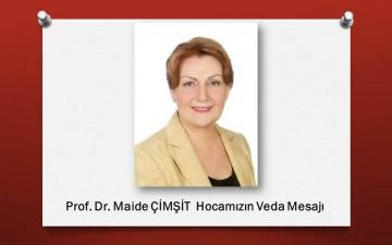 Prof. Dr. Maide ÇİMŞİT Hocamızın Veda Mesajı