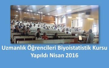 Biyoistatistik Kursu Yapıldı Nisan 2016