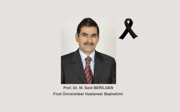Fırat Üniversitesi Başhekimi Prof. Dr. M. Said BERİLGEN Menfur Bir Saldırıda Katledilmiştir