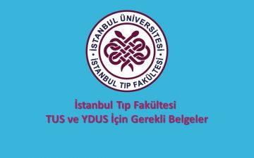 İstanbul Tıp Fakültesi TUS ve YDUS İçin Gerekli Belgeler