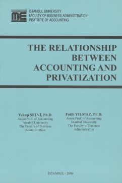 Yakup SELVİ, Fatih YILMAZ - The Relationship Between Accounting And Privatization