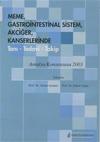 Meme Gastrointestinal Sistem, Akciğer, Kanserlerinde Tanı - Tedavi - Takip Konsesus Toplantısı