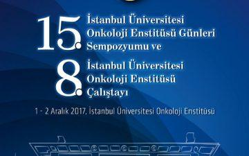 15. İstanbul Üniversitesi Onkoloji Enstitüsü Günleri ve 8. Onkoloji Enstitüsü Çalıştayı