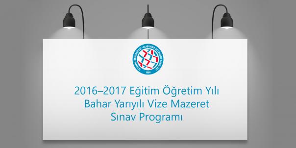 2016–2017 Eğitim Öğretim Yılı Bahar Yarıyılı Vize Mazeret Sınav Programı