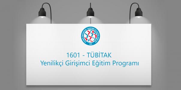 1601 - TÜBİTAK Yenilikçi Girişimci Eğitim Programı