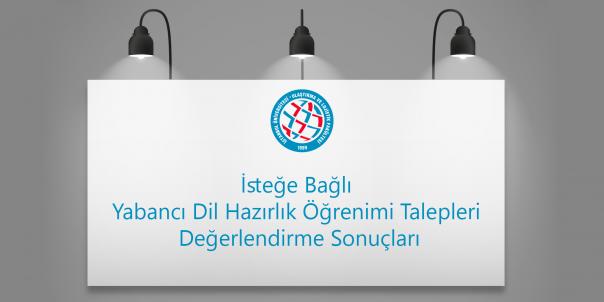 İsteğe Bağlı Yabancı Dil Hazırlık Öğrenimi Talepleri Değerlendirme Sonuçları