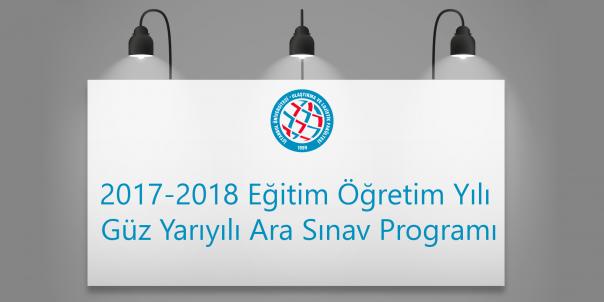 2017-2018 Eğitim Öğretim Yılı Güz Yarıyılı Ara Sınav Programı