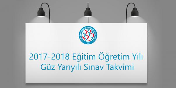 2017-2018 Eğitim Öğretim Yılı Güz Yarıyılı Sınav Takvimi