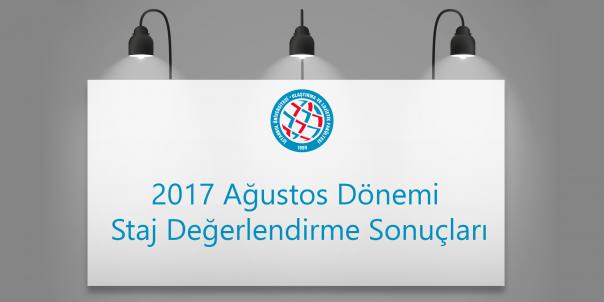 2017 Ağustos Dönemi Staj Değerlendirme Sonuçları
