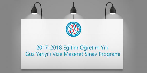 2017-2018 Eğitim Öğretim Yılı Güz Yarıyılı Vize Mazeret Sınav Programı