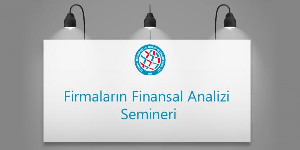 Firmaların Finansal Analizi Semineri