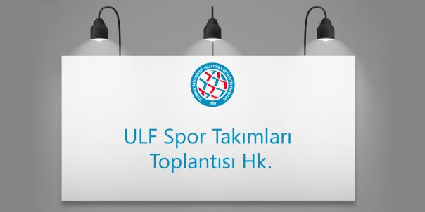 ULF Spor Takımları Toplantısı Hk.